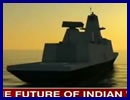 The Indian naval designers have been working on cutting edge ships of the future. CNN-IBN caught up with naval experts at the President's Fleet Review to find out what the Indian navy fleet will look like, 10 years from now. The Indian Navy will have a three hulled ship or the Trimaran virtually invisible to the enemy radar because of its stealth design. Its deck gun and missiles have been concealed in every respect.