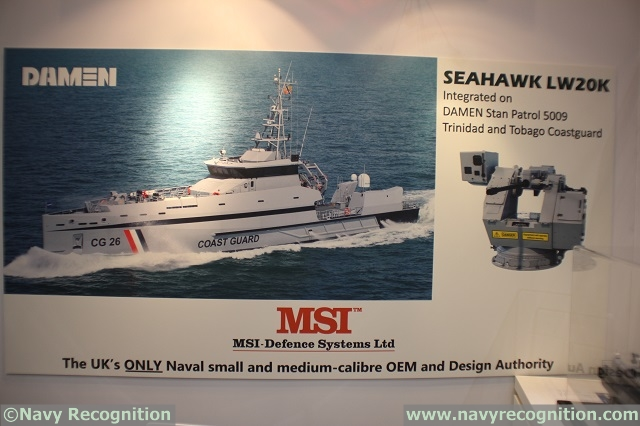 MSI also revealed during DSEI that it has delivered four SEAHAWK LW20K 20mm gun systems for Trinidad and Tobago's newly procured 50 meters Stan Patrol 5009 patrol vessels from DAMEN Shipyards. It was announced in May this year that following a 4-year acquisition programme, the Government of Trinidad and Tobago has agreed to purchase twelve vessels for the Trinidad and Tobago Defence Force from Damen Shipyards.